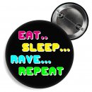 Button Eat - sleep - rave - repeat